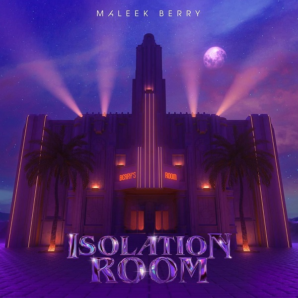 Maleek Berry Isolation Room Lyrics