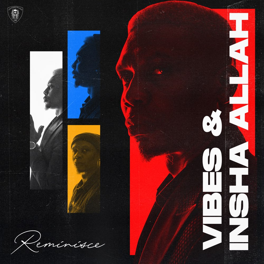 Reminisce Vibes And Insha Allah Lyrics